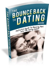 The Bounce Back To Dating Guide